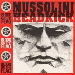 Bild von Mussolini Headkick - Blood On The Flag