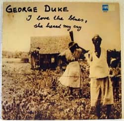 Bild von George Duke - I Love The Blues She Heard My Cry