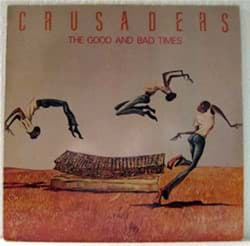 Bild von The Crusaders - The Good And Bad Times