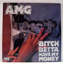 Bild von AMG - Bitch Betta Have My Money
