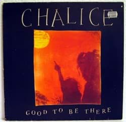 Bild von Chalice - Good To Be There